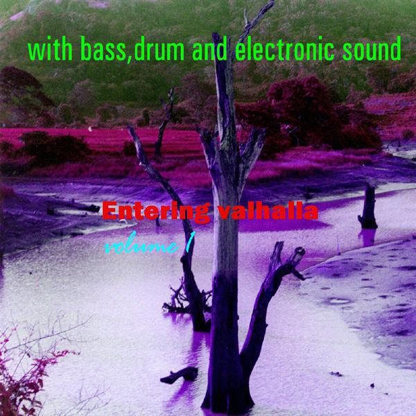 Entering Valhalla, Vol. 1: With Bass Drum and Electronic Sound