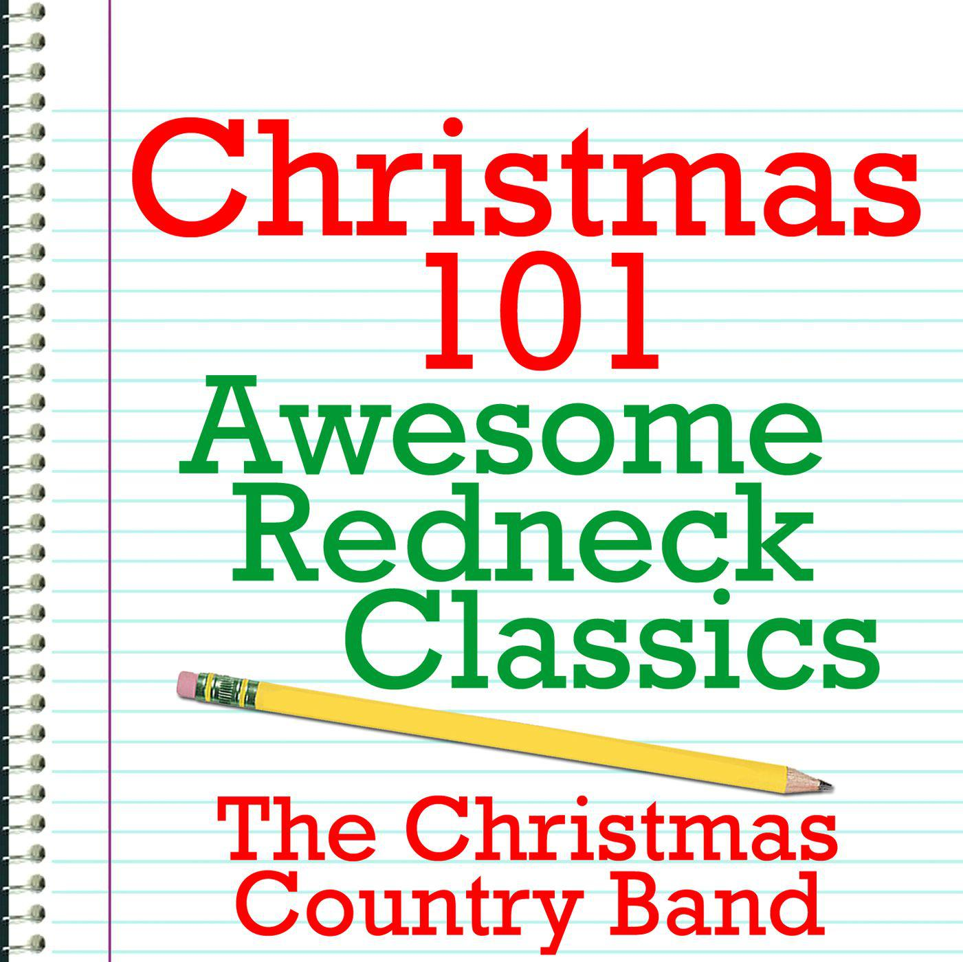 Christmas 101 - Awesome Redneck Classics