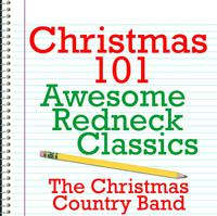Christmas 101 - Awesome Redneck Classics packshot