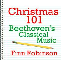 Christmas 101 - Beethoven's Classical Music packshot