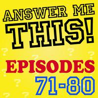 Answer Me This! (Episodes 71-80) packshot