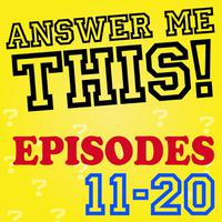 Answer Me This! (Episodes 11-20) packshot