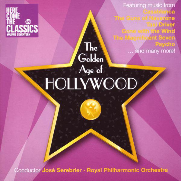 Moross, Steiner, Rózsa, Herrmann, Tiomkin, Korngold, Addinsell & Bernstein : The Golden Age Of Hollywood