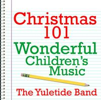 Christmas 101 - Wonderful Children's Music packshot