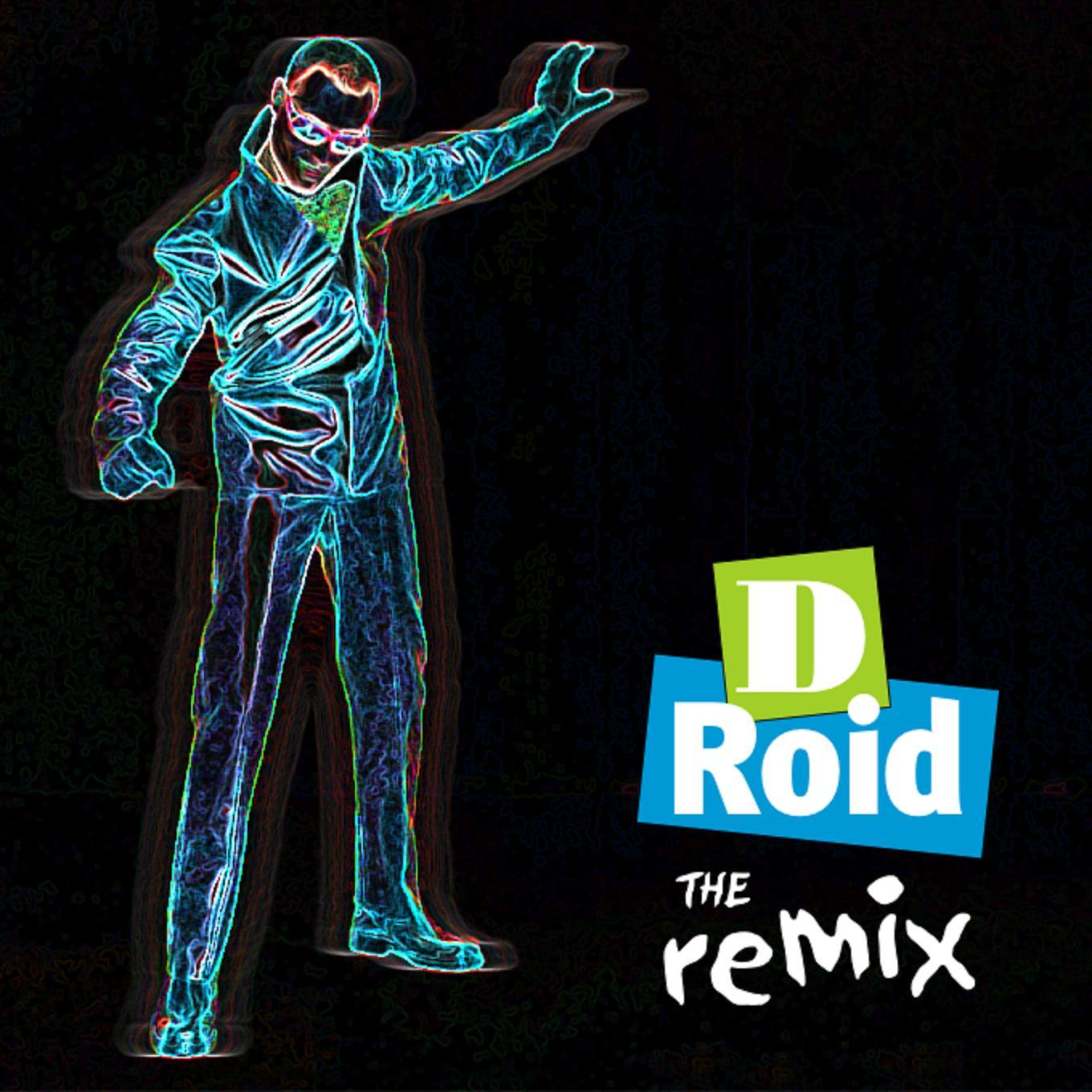 D-Roid the Remix